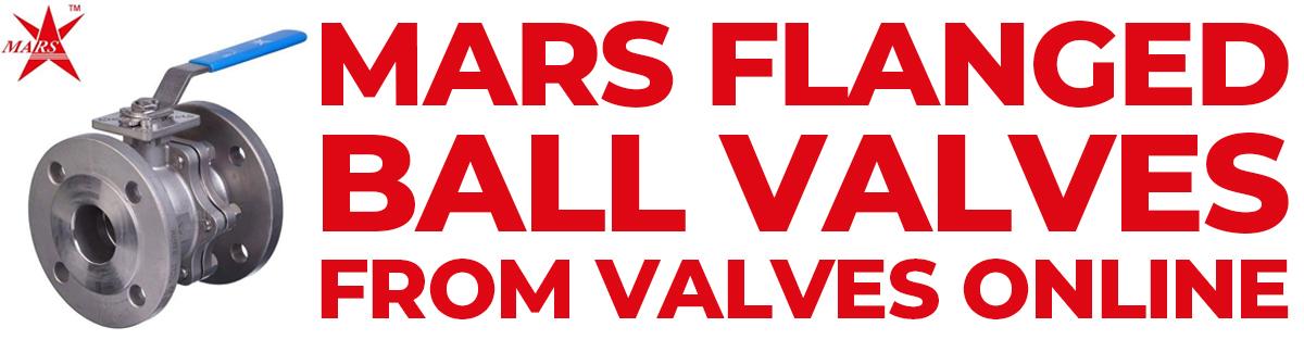 Mars Flanged Ball Valves from Valves Online