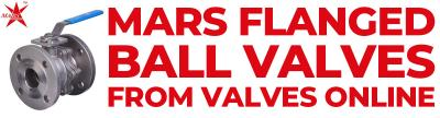 Mars Flanged Ball Valves from Valves Online